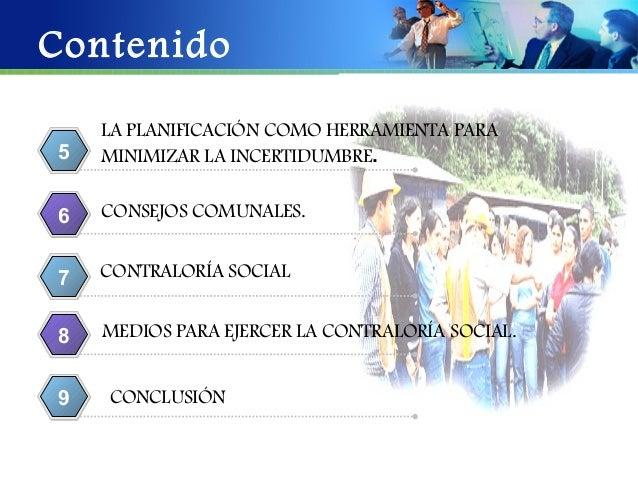 Contenido    LA PLANIFICACIÓN COMO HERRAMIENTA PARA5   MINIMIZAR LA INCERTIDUMBRE.6   CONSEJOS COMUNALES.7   CONTRALORÍA S...