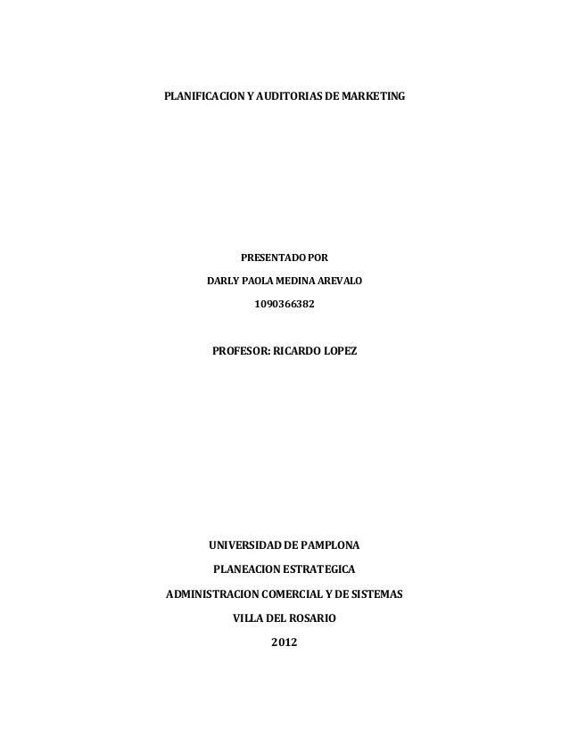 PLANIFICACION Y AUDITORIAS DE MARKETING            PRESENTADO POR      DARLY PAOLA MEDINA AREVALO              1090366382 ...