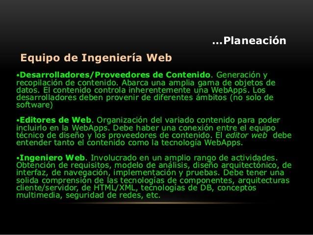 …Planeación Equipo de Ingeniería WebDesarrolladores/Proveedores       de Contenido. Generación yrecopilación de contenido...