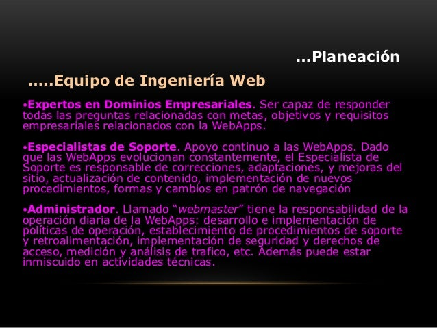 …Planeación …..Equipo de Ingeniería WebExpertos   en Dominios Empresariales. Ser capaz de respondertodas las preguntas re...
