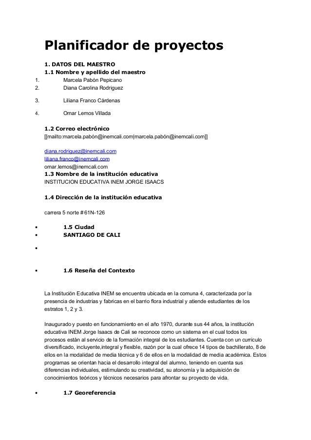 Planificador de proyectos 1. DATOS DEL MAESTRO 1.1 Nombre y apellido del maestro 1. Marcela Pabón Pepicano 2. Diana Caroli...