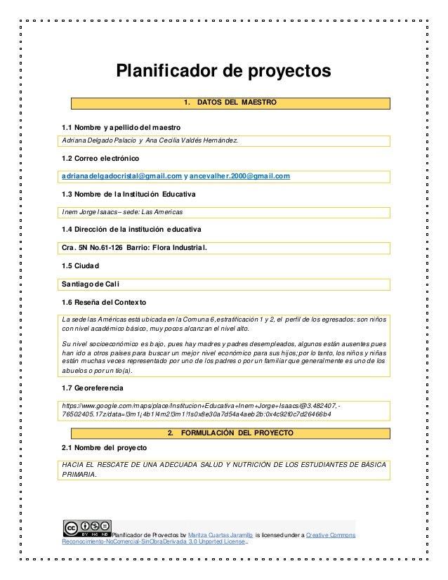 Planificador de proyectos  1. DATOS DEL MAESTRO  1.1 Nombre y apellido del maestro  Adriana Delgado Palacio y Ana Cecilia ...