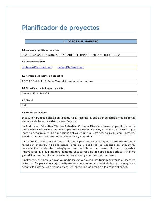 Planificador de proyectos 1. DATOS DEL MAESTRO 1.1 Nombre y apellido del maestro LUZ ELENA GARCIA GONZALEZ Y CARLOS FERNAN...