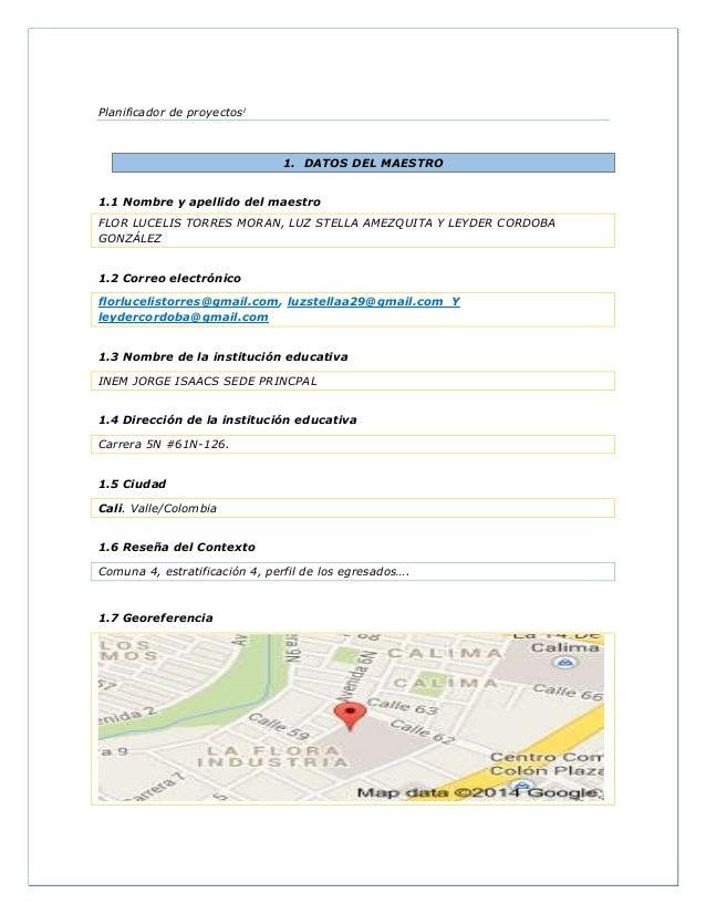 Planificador de proyectosi 1. DATOS DEL MAESTRO 1.1 Nombre y apellido del maestro FLOR LUCELIS TORRES MORAN, LUZ STELLA AM...