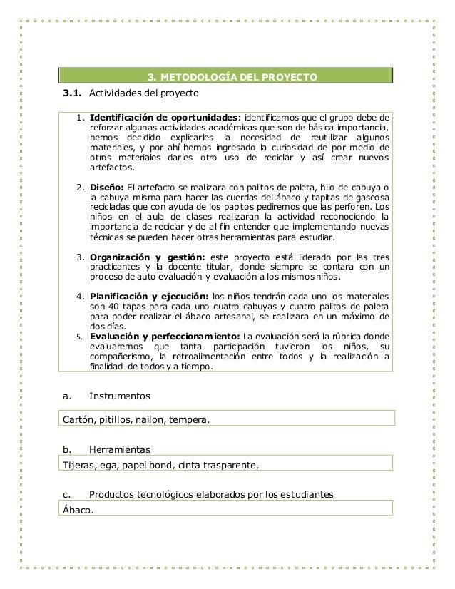 3. METODOLOGÍA DEL PROYECTO 3.1. Actividades del proyecto 1. Identificación de oportunidades: identificamos que el grupo d...