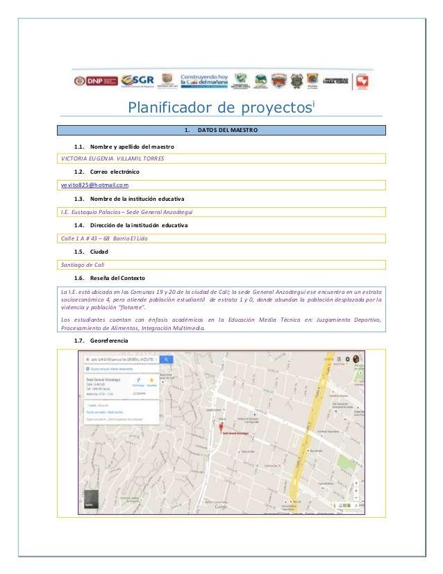 Planificador de proyectosi 1. DATOS DEL MAESTRO 1.1. Nombre y apellido del maestro VICTORIA EUGENIA VILLAMIL TORRES 1.2. C...