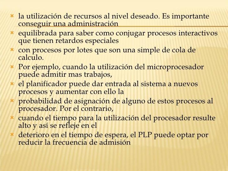 <ul><li>la utilización de recursos al nivel deseado. Es importante conseguir una administración </li></ul><ul><li>equilibr...