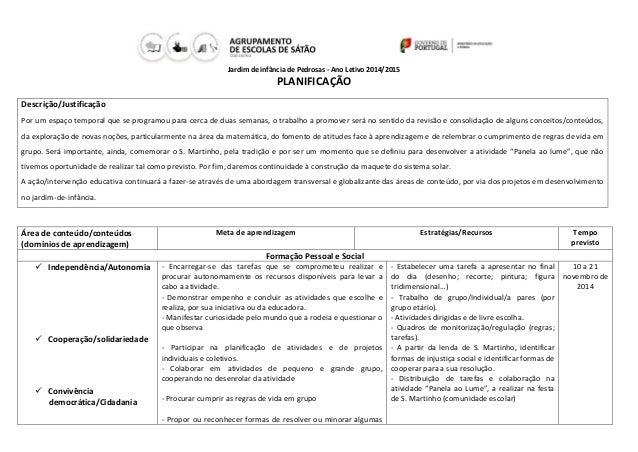 Jardim de infância de Pedrosas - Ano Letivo 2014/2015  PLANIFICAÇÃO  Descrição/Justificação  Por um espaço temporal que se...
