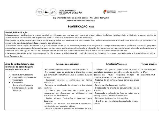 Departamento da Educação Pré-Escolar - Ano Letivo 2014/2015  Jardim-de-infância de Pedrosas  PLANIFICAÇÃO: Natal  Descriçã...