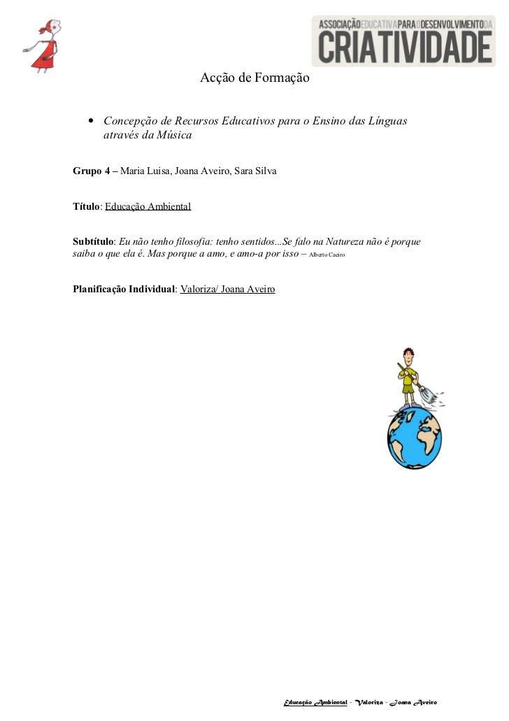 Acção de Formação   • Concepção de Recursos Educativos para o Ensino das Línguas     através da MúsicaGrupo 4 – Maria Luis...