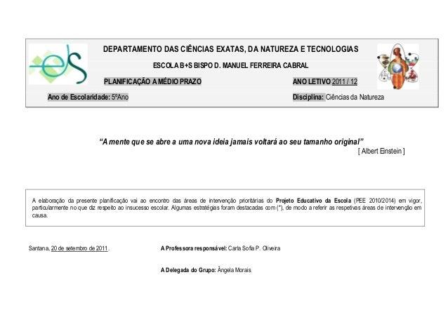 DEPARTAMENTO DAS CIÊNCIAS EXATAS, DA NATUREZA E TECNOLOGIAS ESCOLA B+S BISPO D. MANUEL FERREIRA CABRAL PLANIFICAÇÃO A MÉDI...