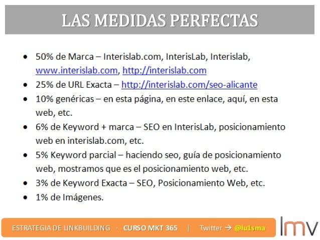 LAS MEDIDAS PERFECTAS ESTRATEGIA DE LINKBUILDING · CURSO MKT 365 | Twitter  @lu1sma