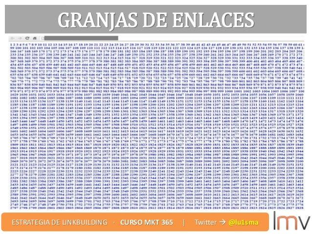 GRANJAS DE ENLACES ESTRATEGIA DE LINKBUILDING · CURSO MKT 365 | Twitter  @lu1sma