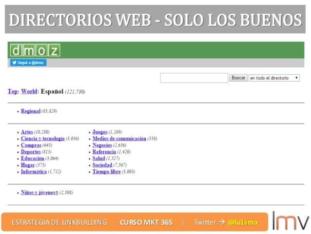 DIRECTORIOS WEB - SOLO LOS BUENOS ESTRATEGIA DE LINKBUILDING · CURSO MKT 365 | Twitter  @lu1sma