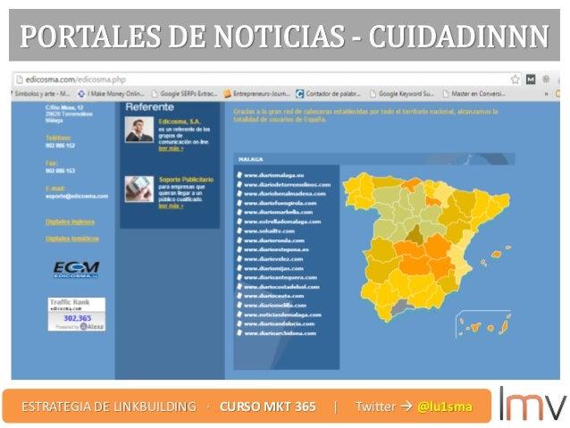 PORTALES DE NOTICIAS - CUIDADINNN ESTRATEGIA DE LINKBUILDING · CURSO MKT 365 | Twitter  @lu1sma