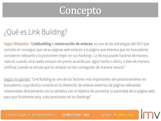 Concepto ESTRATEGIA DE LINKBUILDING · CURSO MKT 365 | Twitter  @lu1sma