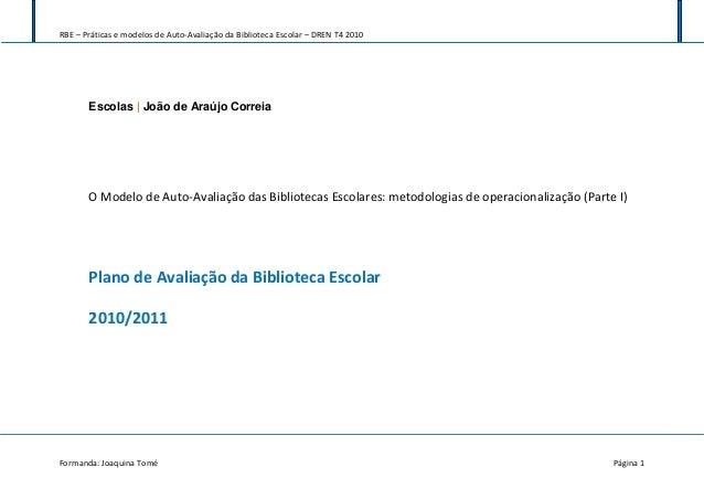 RBE – Práticas e modelos de Auto-Avaliação da Biblioteca Escolar – DREN T4 2010 Formanda: Joaquina Tomé Página 1 Escolas |...