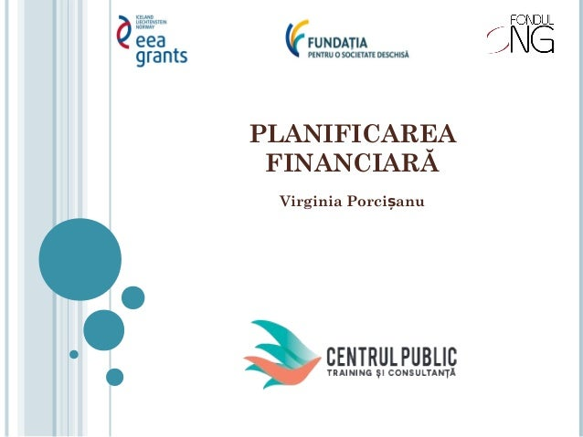 PLANIFICAREA FINANCIARĂ Virginia Porci anuș