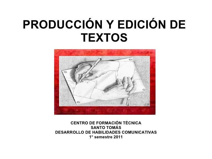 PRODUCCIÓN Y EDICIÓN DE TEXTOS CENTRO DE FORMACIÓN TÉCNICA SANTO TOMÁS DESARROLLO DE HABILIDADES COMUNICATIVAS 1° semestre...