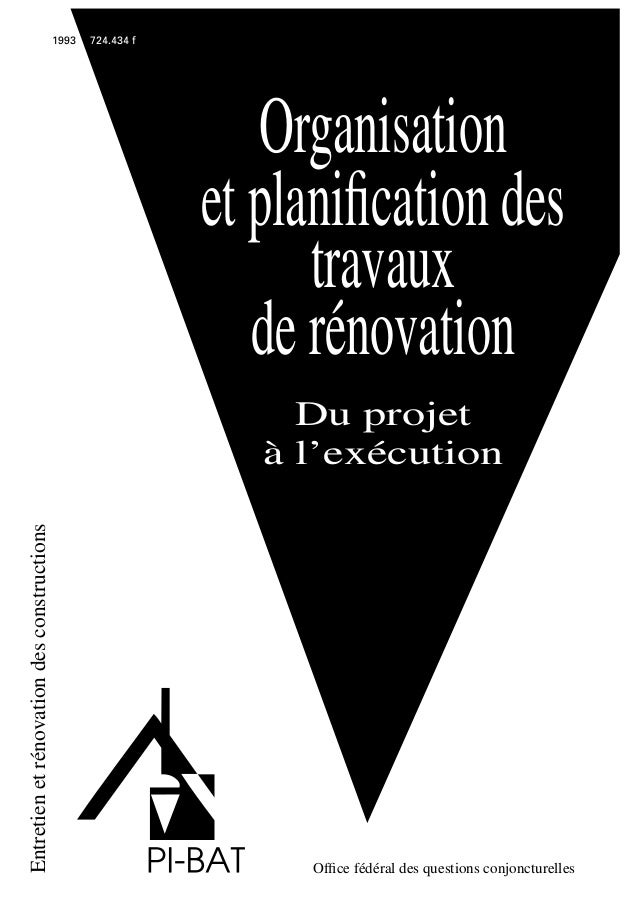 Office fédéral des questions conjoncturelles Entretienetrénovationdesconstructions Organisation etplanificationdes travaux d...