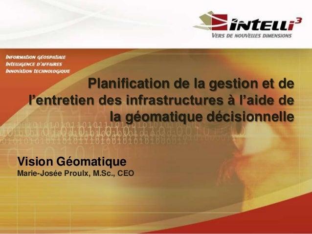 Planification de la gestion et de  l'entretien des infrastructures à l'aide de               la géomatique décisionnelleVi...