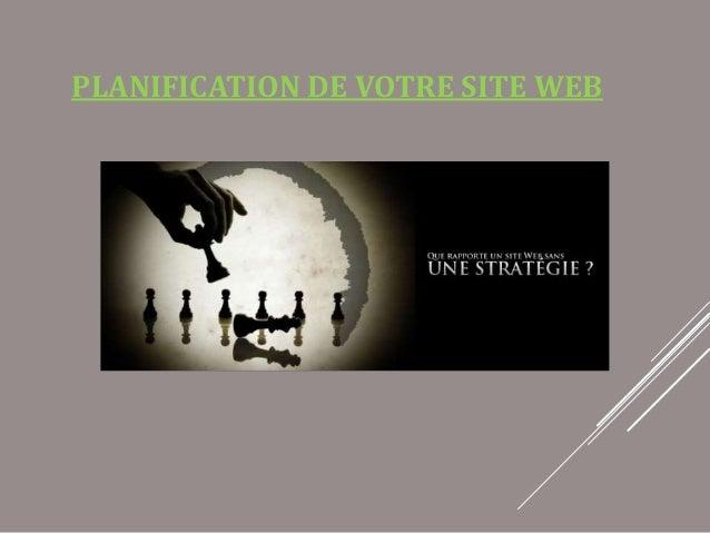 PLANIFICATION DE VOTRE SITE WEB