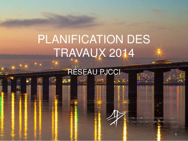 PLANIFICATION DES TRAVAUX 2014 RÉSEAU PJCCI 1