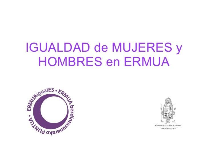 IGUALDAD de MUJERES y HOMBRES en ERMUA