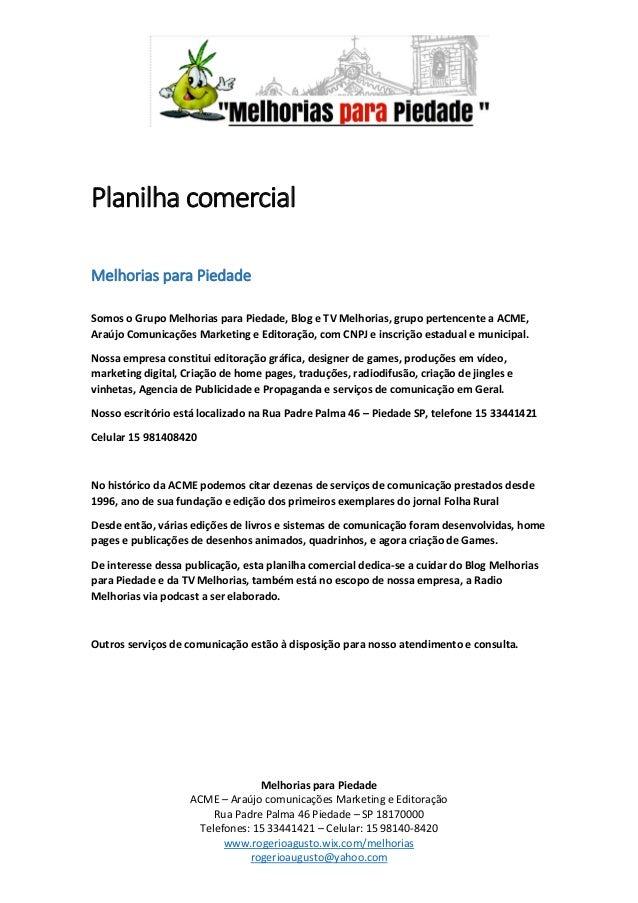 Melhorias para Piedade  ACME – Araújo comunicações Marketing e Editoração  Rua Padre Palma 46 Piedade – SP 18170000  Telef...