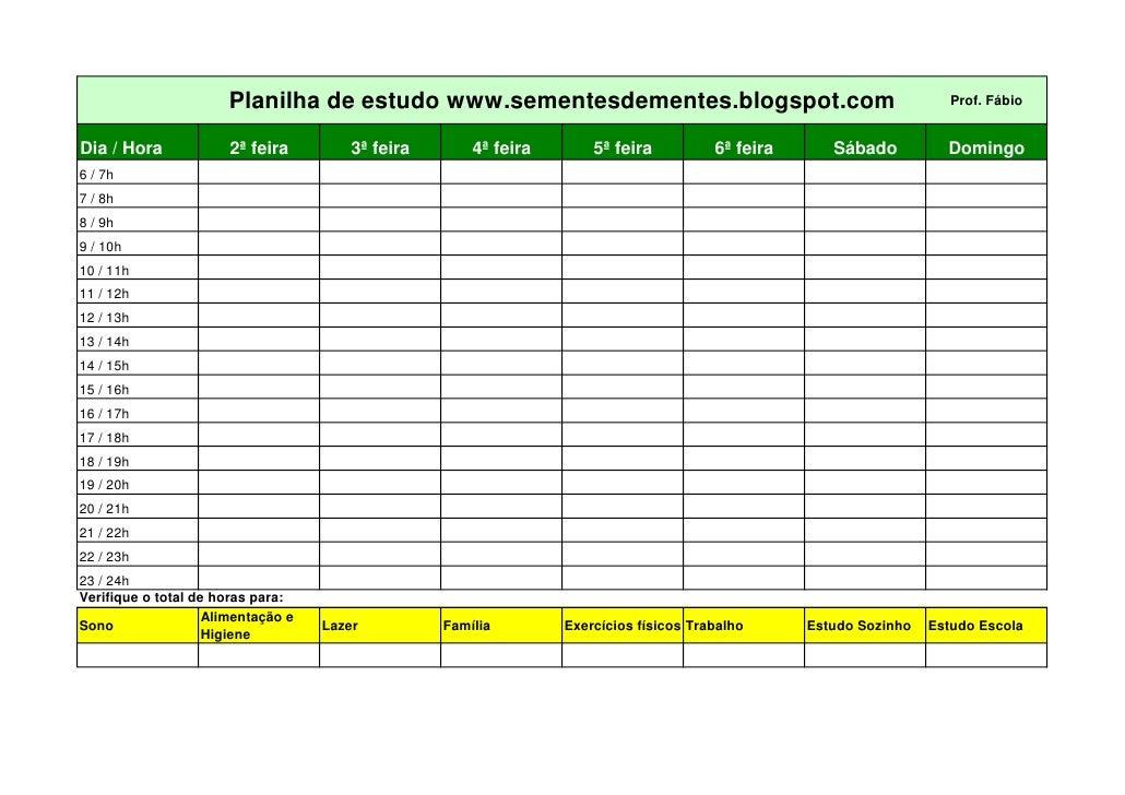 Planilha de estudo www.sementesdementes.blogspot.com                                            Prof. FábioDia / Hora     ...