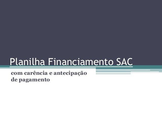 Planilha Financiamento SAC com carência e antecipação de pagamento