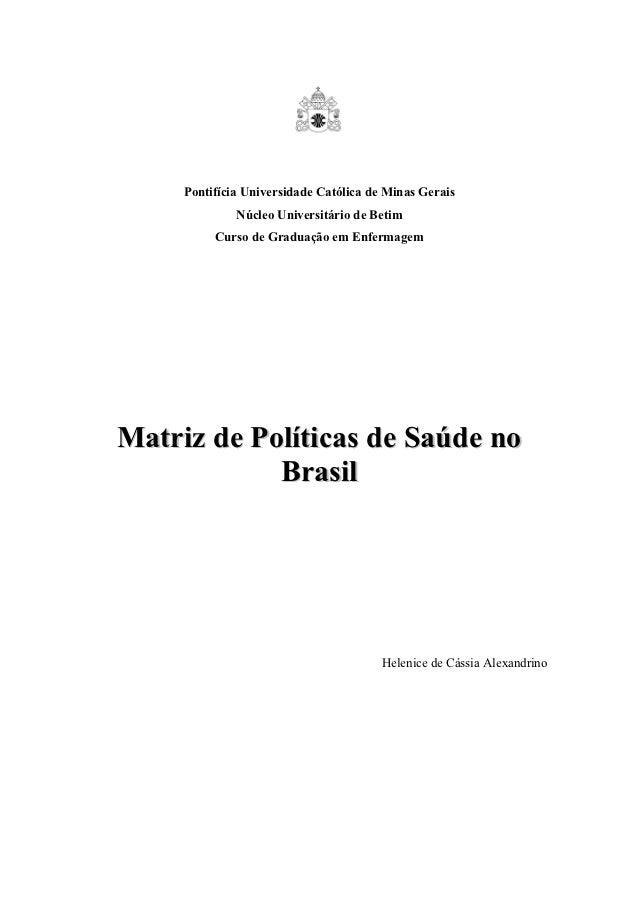 Pontifícia Universidade Católica de Minas Gerais              Núcleo Universitário de Betim          Curso de Graduação em...