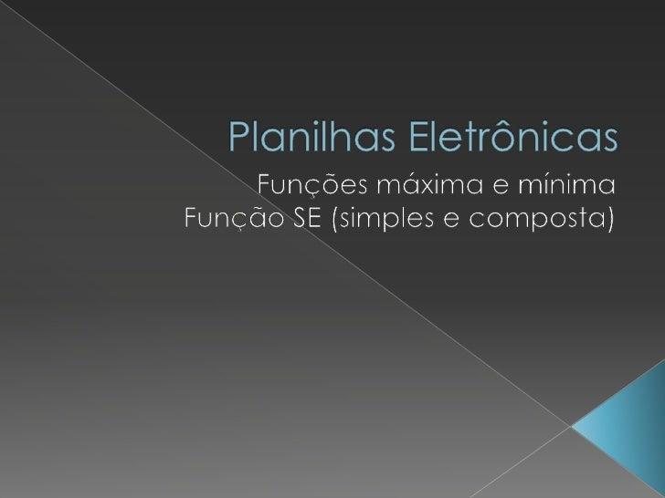    As funções Máximo e Mínimo retornam, respectivamente,    o maior e menor valor de uma tabela. Aprenda agora    como im...