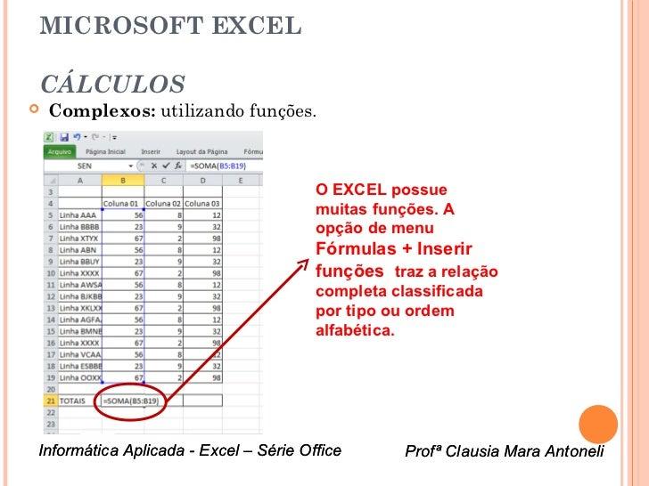 MICROSOFT EXCELCÁLCULOS   Complexos: utilizando funções.                                       O EXCEL possue            ...