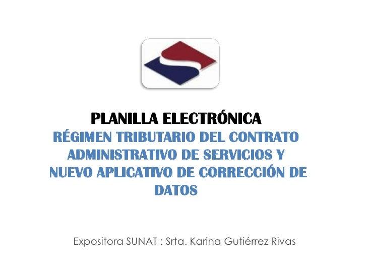 PLANILLA ELECTRÓNICA RÉGIMEN TRIBUTARIO DEL CONTRATO   ADMINISTRATIVO DE SERVICIOS Y NUEVO APLICATIVO DE CORRECCIÓN DE    ...