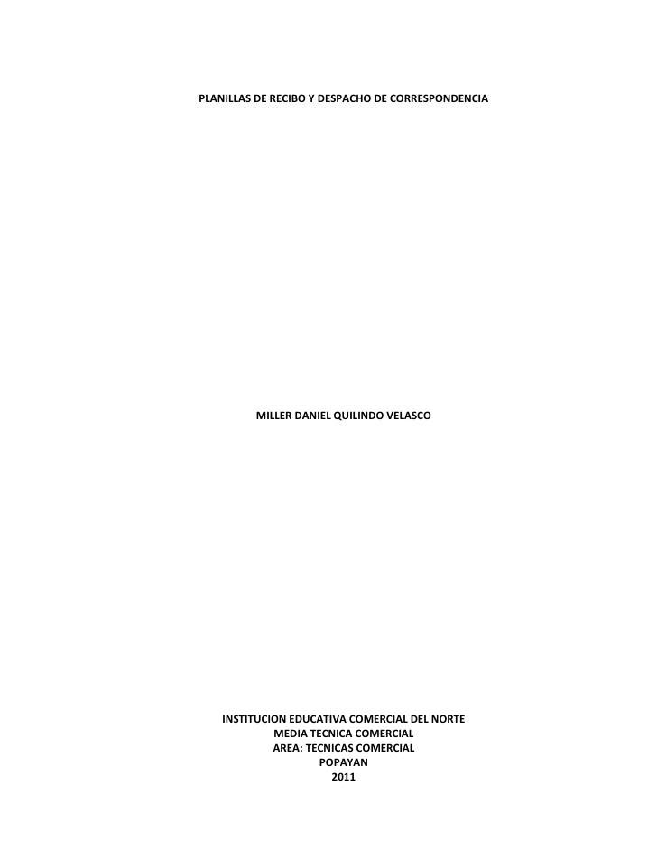 PLANILLAS DE RECIBO Y DESPACHO DE CORRESPONDENCIA<br />MILLER DANIEL QUILINDO VELASCO<br />INSTITUCION EDUCATIVA COMERCIAL...