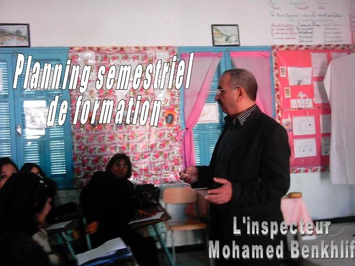 Planning semestriel  de formation L'inspecteur Mohamed Benkhlif