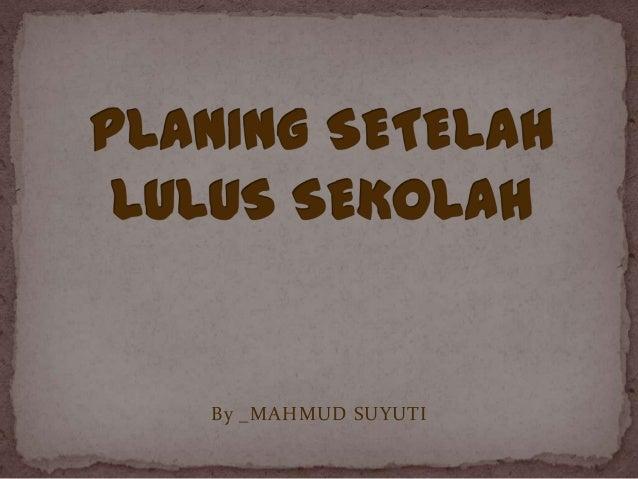 By _MAHMUD SUYUTI