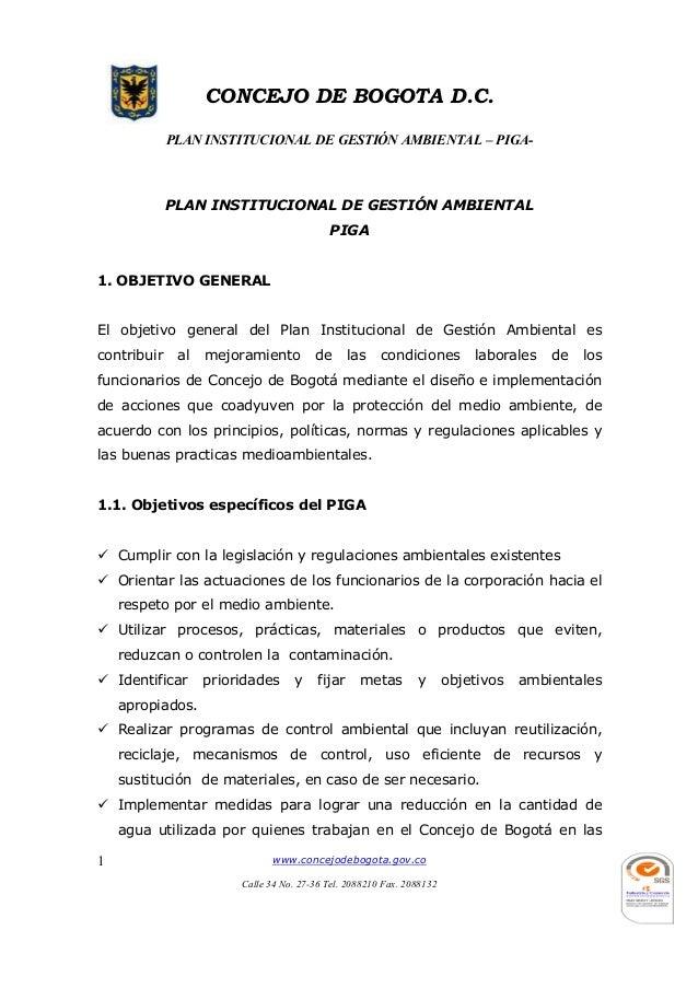 CONCEJO DE BOGOTA D.C. PLAN INSTITUCIONAL DE GESTIÓN AMBIENTAL – PIGA- www.concejodebogota.gov.co Calle 34 No. 27-36 Tel. ...