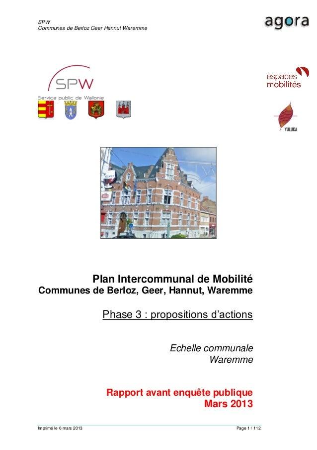 SPWCommunes de Berloz Geer Hannut WaremmeImprimé le 6 mars 2013 Page 1 / 112Plan Intercommunal de MobilitéCommunes de Berl...