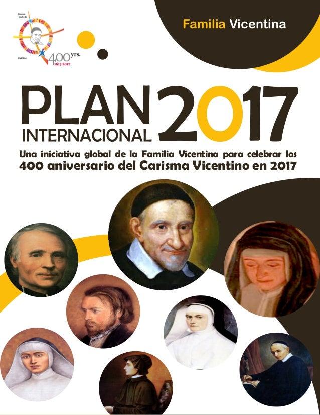 Una iniciativa global de la Familia Vicentina para celebrar los 400 aniversario del Carisma Vicentino en 2017 Familia Vice...