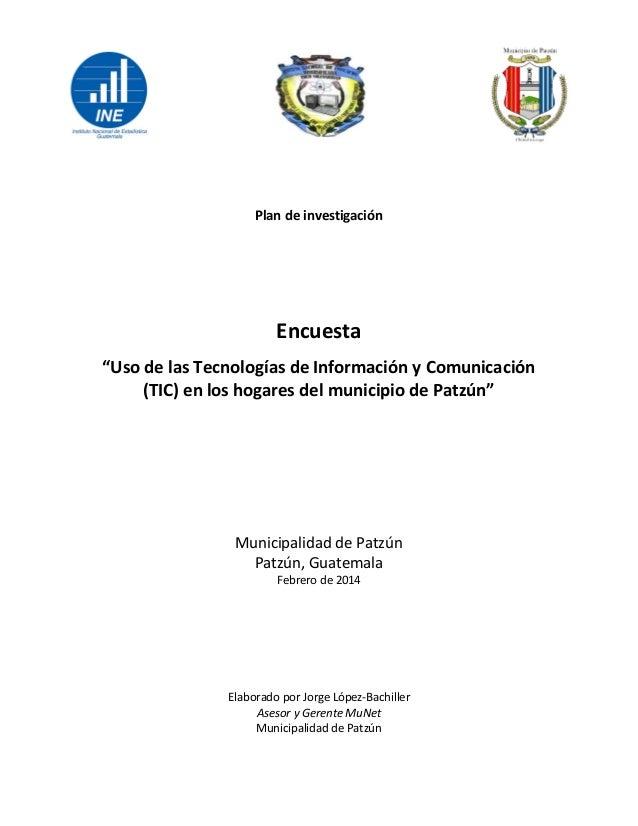 """Plan de investigación Encuesta """"Uso de las Tecnologías de Información y Comunicación (TIC) en los hogares del municipio de..."""