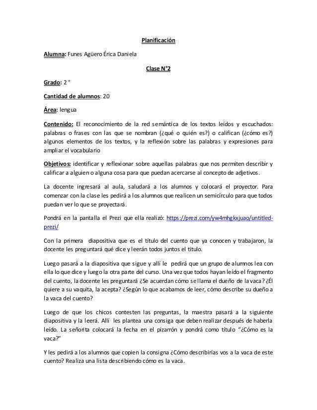 Planificación Alumna: Funes Agüero Érica Daniela Clase N°2 Grado: 2 ° Cantidad de alumnos: 20 Área: lengua Contenido: El r...