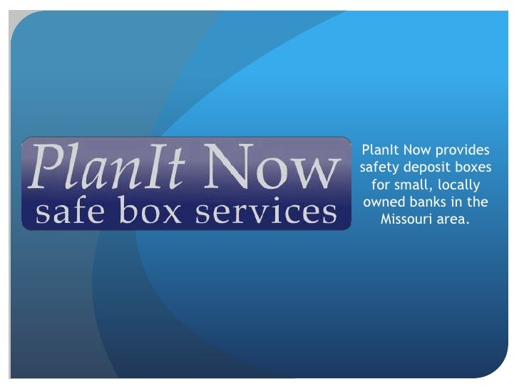 PlanIt Now provides safety deposit boxes for small, locally owned banks in the Missouri area. <br />