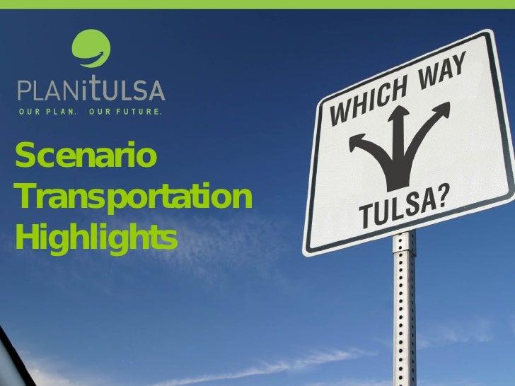 Scenario Transportation Highlights
