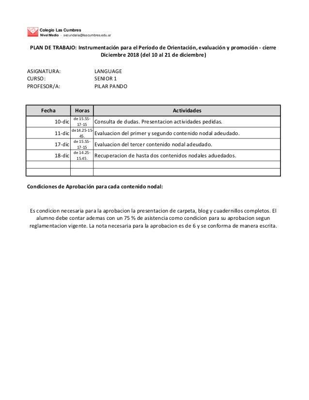 Colegio Las Cumbres Nivel Medio - secundaria@lascumbres.edu.ar ASIGNATURA: LANGUAGE CURSO: SENIOR 1 PROFESOR/A: PILAR PAND...
