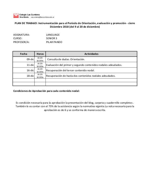Colegio Las Cumbres Nivel Medio - secundaria@lascumbres.edu.ar ASIGNATURA: LANGUAGE CURSO: SENIOR 3 PROFESOR/A: PILAR PAND...