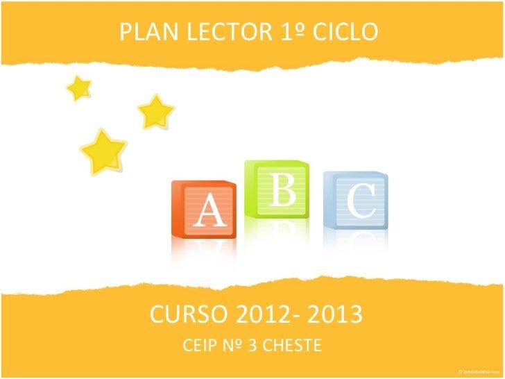 PLAN LECTOR 1º CICLO  CURSO 2012- 2013    CEIP Nº 3 CHESTE