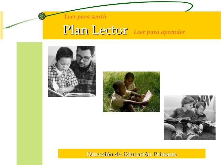 Leer para sentir   Plan Lector   Leer para aprender Dirección de Educación Primaria