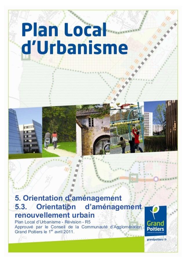 1 5. Orientation d'aménagement 5.3. Orientation d'aménagement renouvellement urbain Plan Local d'Urbanisme - Révision - R5...